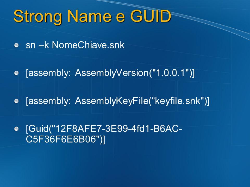 Strong Name e GUID sn –k NomeChiave.snk