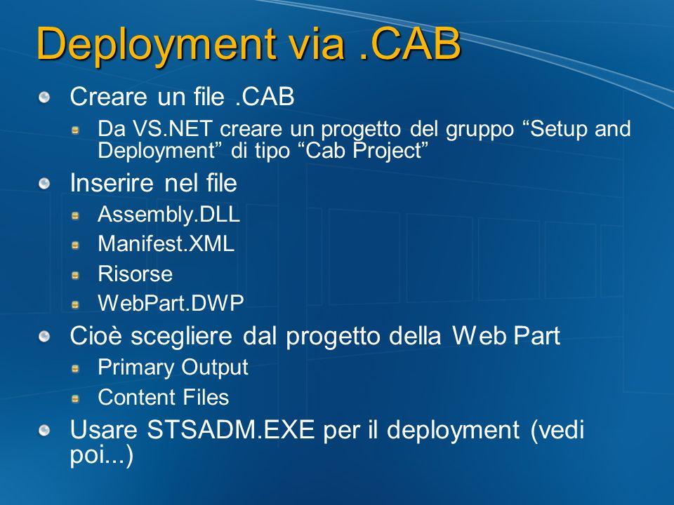 Deployment via .CAB Creare un file .CAB Inserire nel file