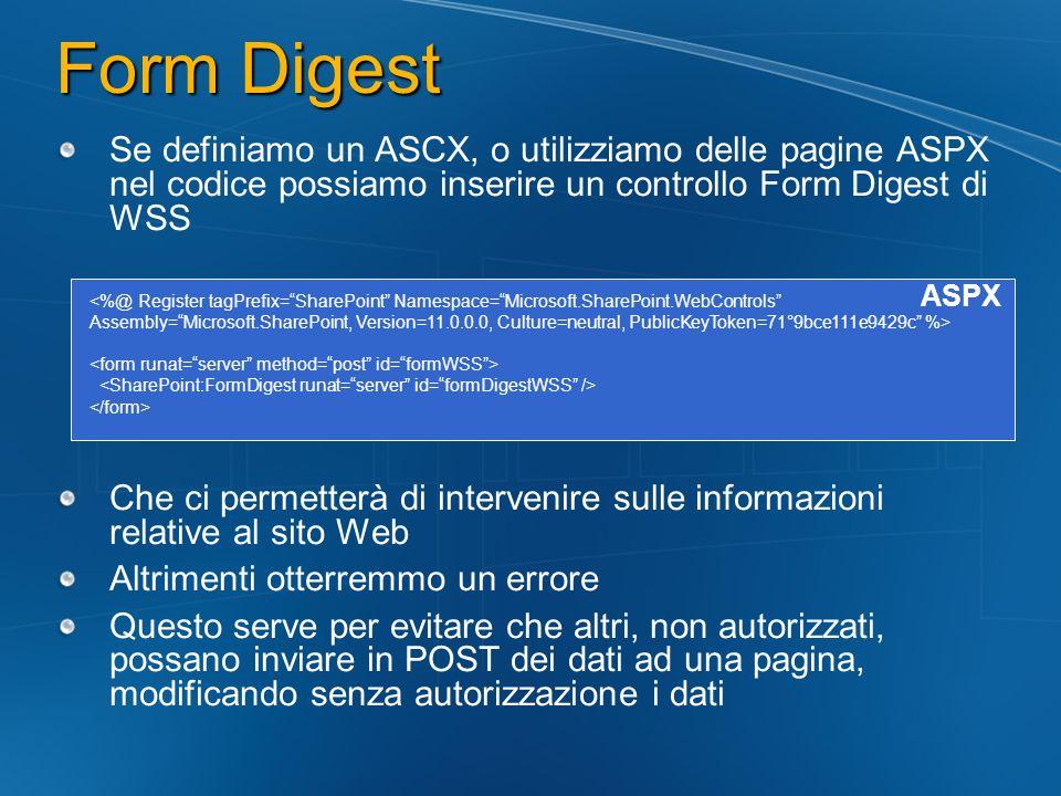 Form Digest Se definiamo un ASCX, o utilizziamo delle pagine ASPX nel codice possiamo inserire un controllo Form Digest di WSS.