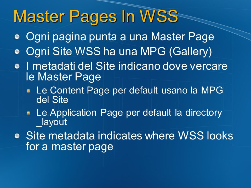 Master Pages In WSS Ogni pagina punta a una Master Page