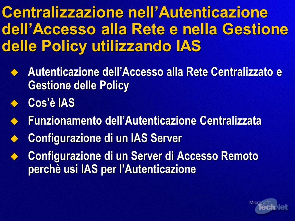 Centralizzazione nell'Autenticazione dell'Accesso alla Rete e nella Gestione delle Policy utilizzando IAS