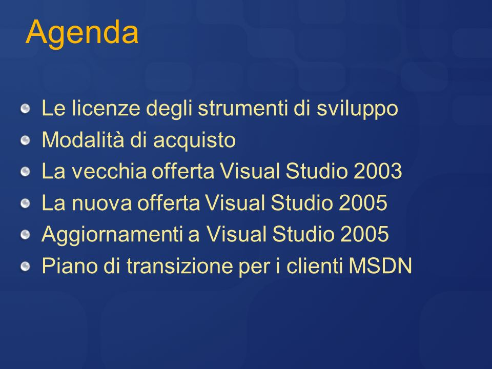 Agenda Le licenze degli strumenti di sviluppo Modalità di acquisto