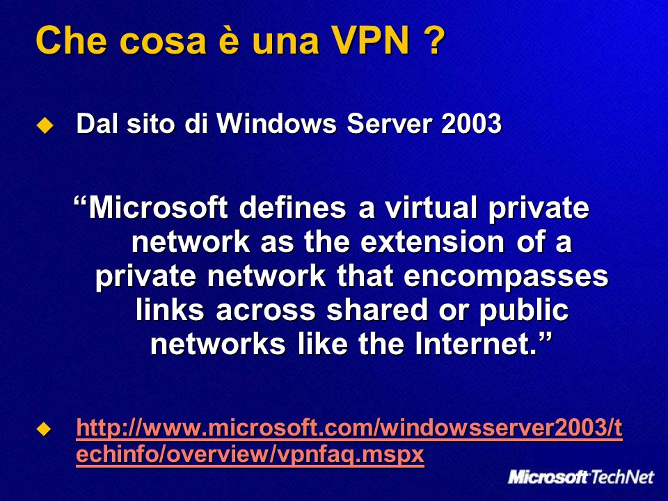 Che cosa è una VPN Dal sito di Windows Server 2003.