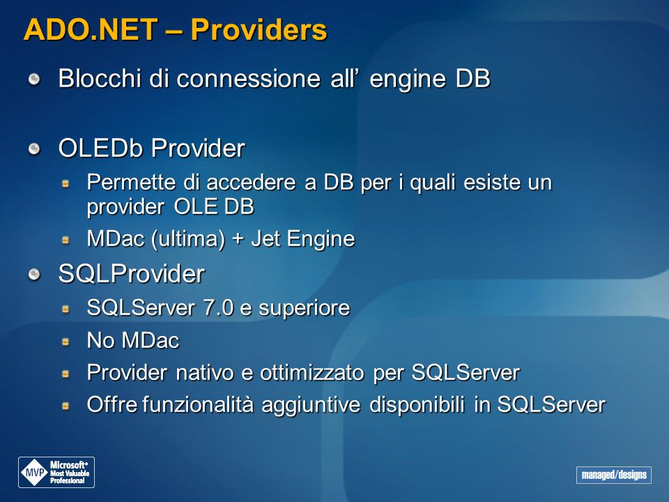 ADO.NET – Providers Blocchi di connessione all' engine DB