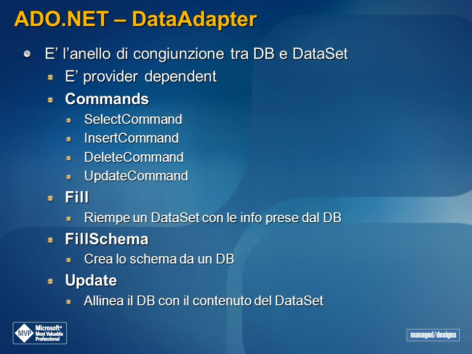 ADO.NET – DataAdapter E' l'anello di congiunzione tra DB e DataSet