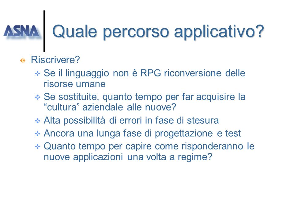 Quale percorso applicativo