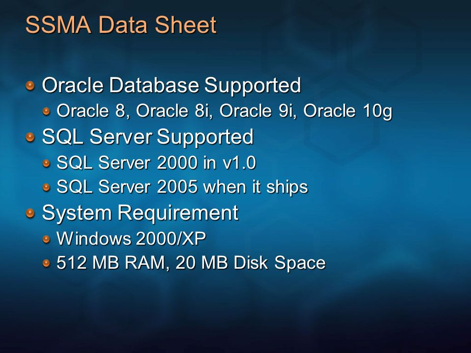 SSMA Data Sheet Oracle Database Supported SQL Server Supported