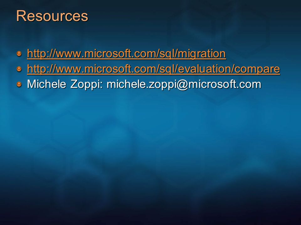Resources http://www.microsoft.com/sql/migration