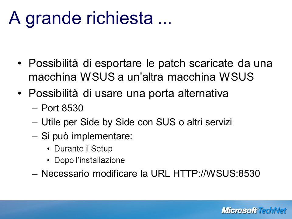 A grande richiesta ... Possibilità di esportare le patch scaricate da una macchina WSUS a un'altra macchina WSUS.