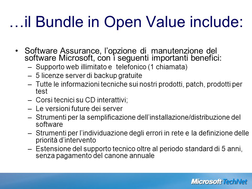 …il Bundle in Open Value include: