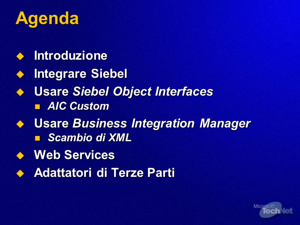 Agenda Introduzione Integrare Siebel Usare Siebel Object Interfaces
