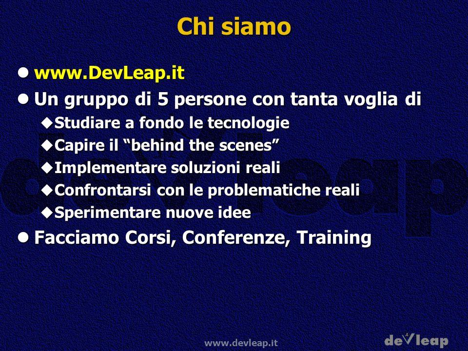 Chi siamo www.DevLeap.it Un gruppo di 5 persone con tanta voglia di