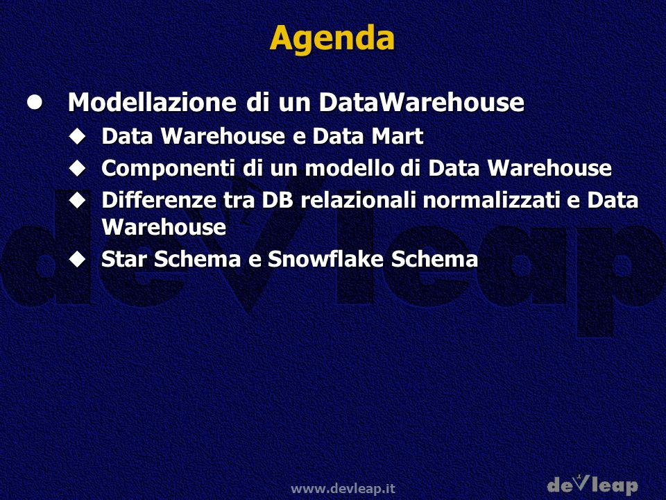 Agenda Modellazione di un DataWarehouse Data Warehouse e Data Mart