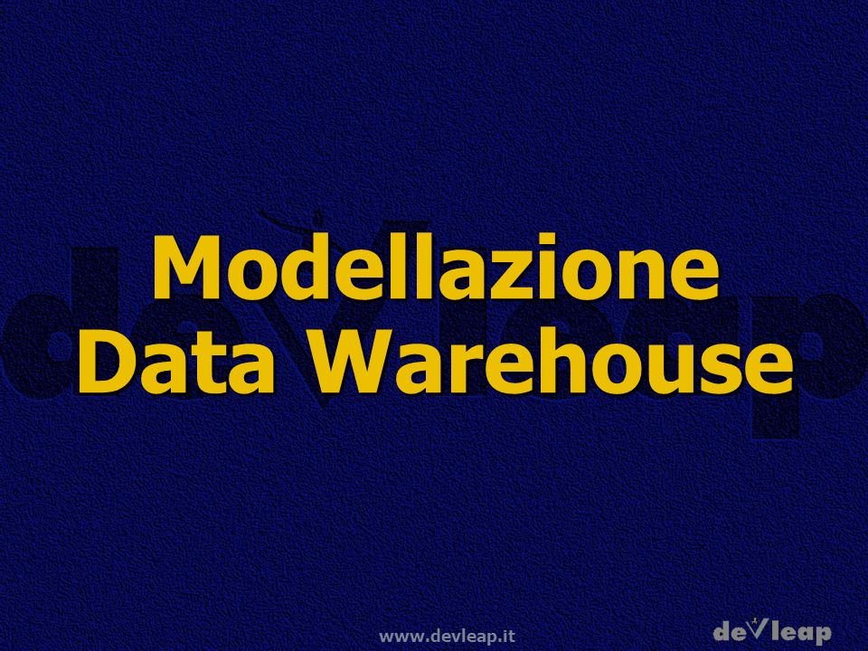 Modellazione Data Warehouse