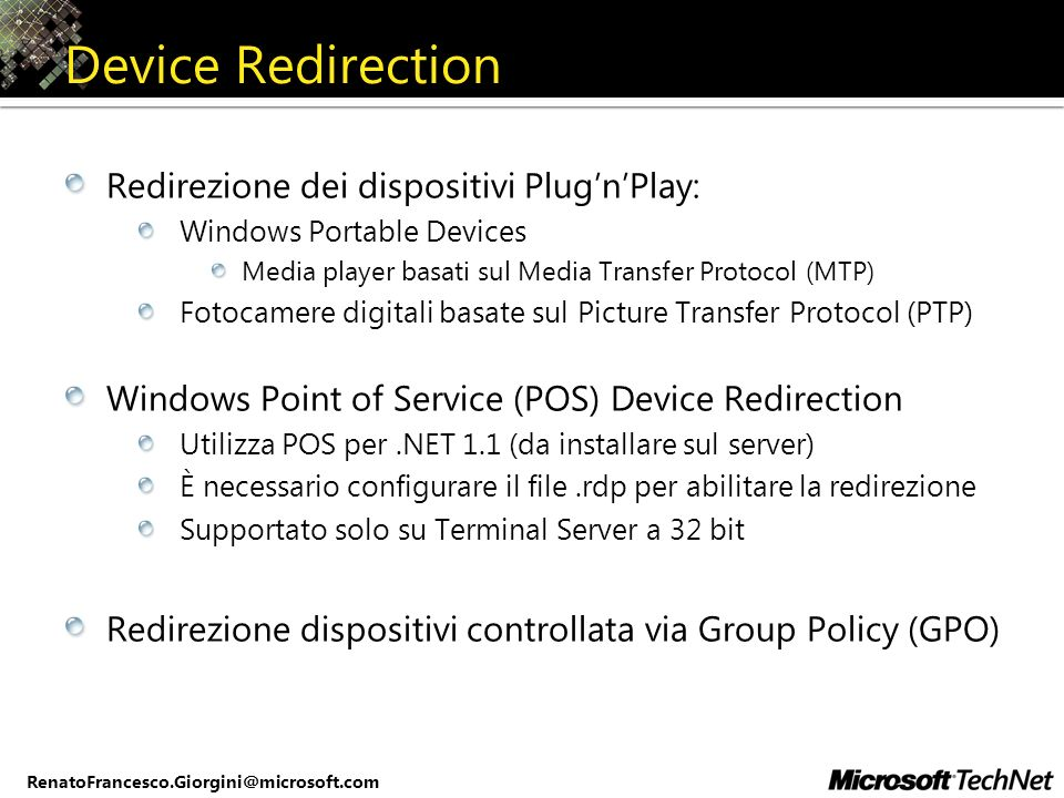 Device Redirection Redirezione dei dispositivi Plug'n'Play: