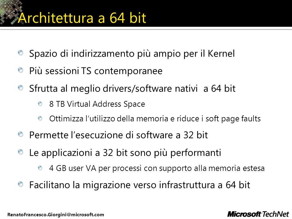 Architettura a 64 bit Spazio di indirizzamento più ampio per il Kernel