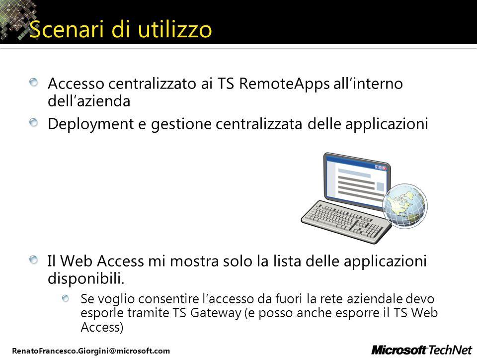 Scenari di utilizzo Accesso centralizzato ai TS RemoteApps all'interno dell'azienda. Deployment e gestione centralizzata delle applicazioni.