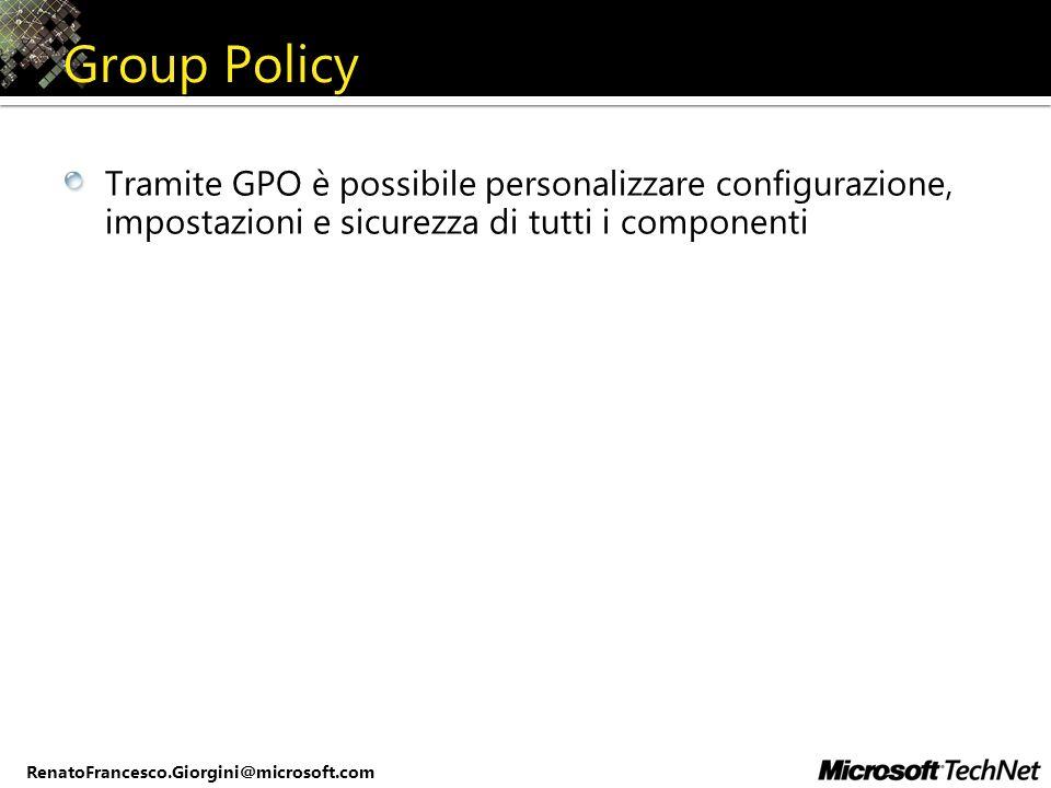 Group Policy Tramite GPO è possibile personalizzare configurazione, impostazioni e sicurezza di tutti i componenti.