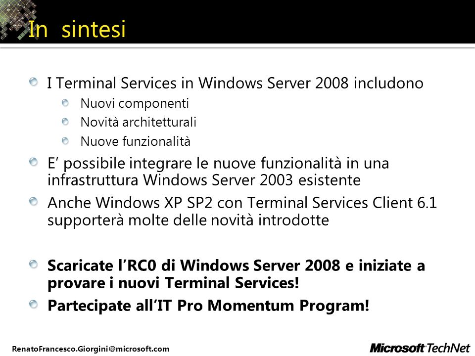 In sintesi I Terminal Services in Windows Server 2008 includono