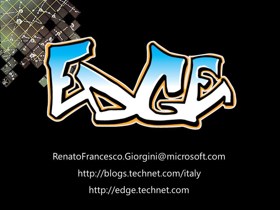 RenatoFrancesco.Giorgini@microsoft.com http://blogs.technet.com/italy http://edge.technet.com