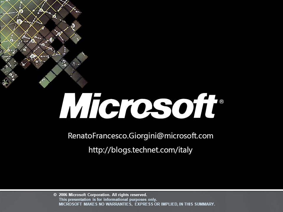 RenatoFrancesco.Giorgini@microsoft.com http://blogs.technet.com/italy