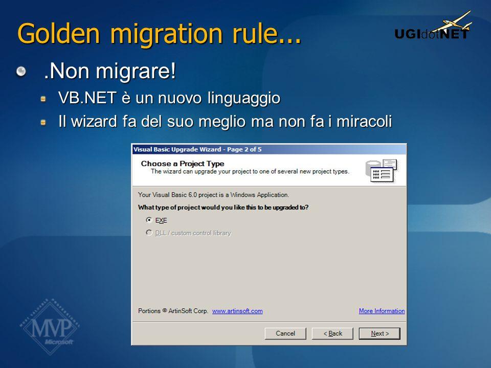 Golden migration rule... .Non migrare! VB.NET è un nuovo linguaggio