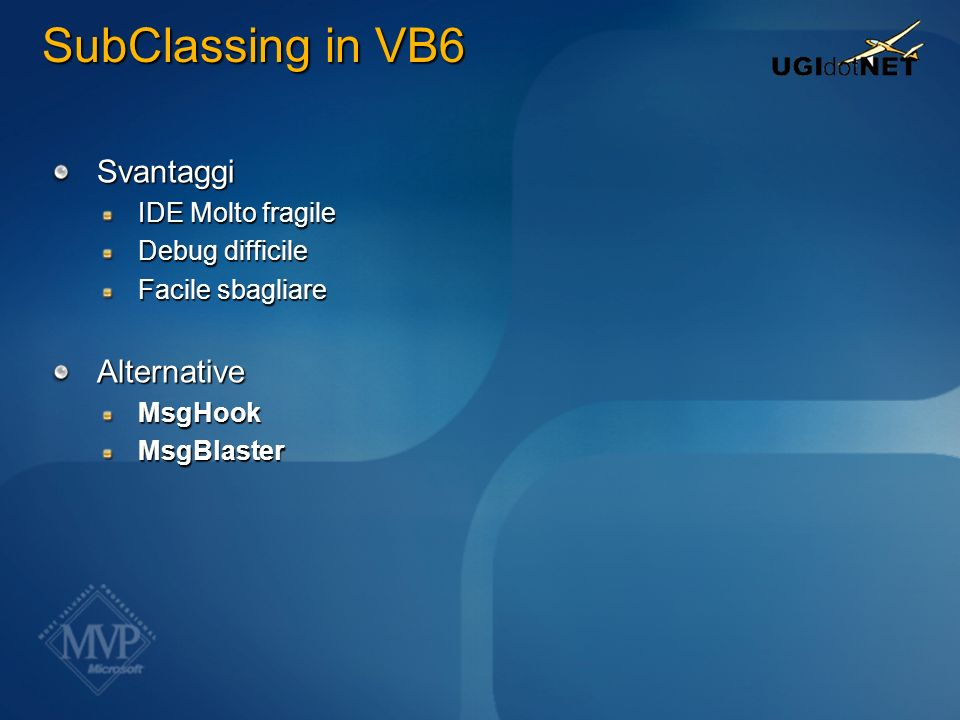 SubClassing in VB6 Svantaggi Alternative IDE Molto fragile
