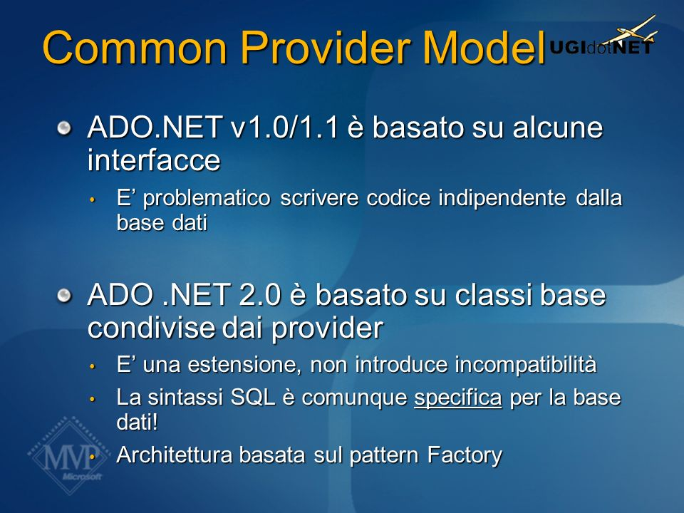 Common Provider Model ADO.NET v1.0/1.1 è basato su alcune interfacce