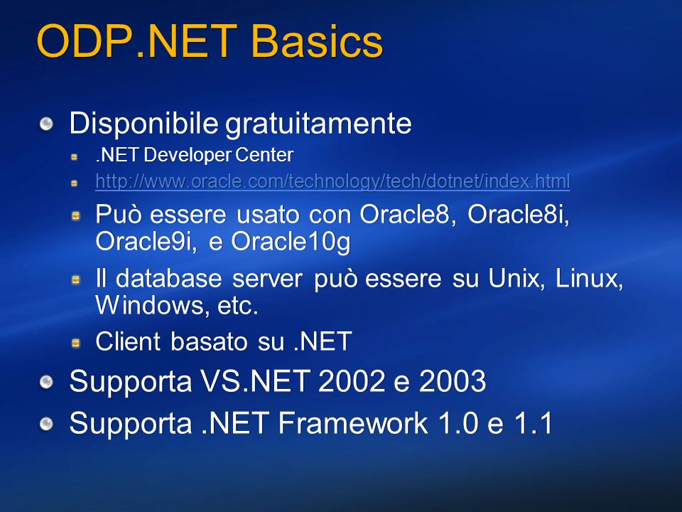 ODP.NET Basics Disponibile gratuitamente Supporta VS.NET 2002 e 2003