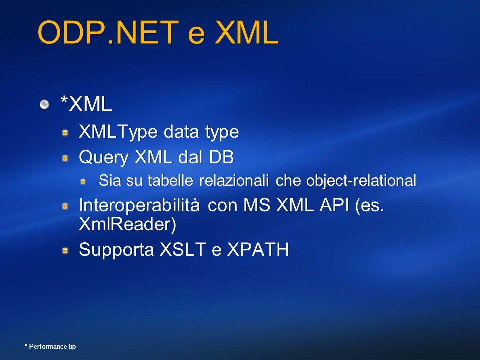 ODP.NET e XML *XML XMLType data type Query XML dal DB