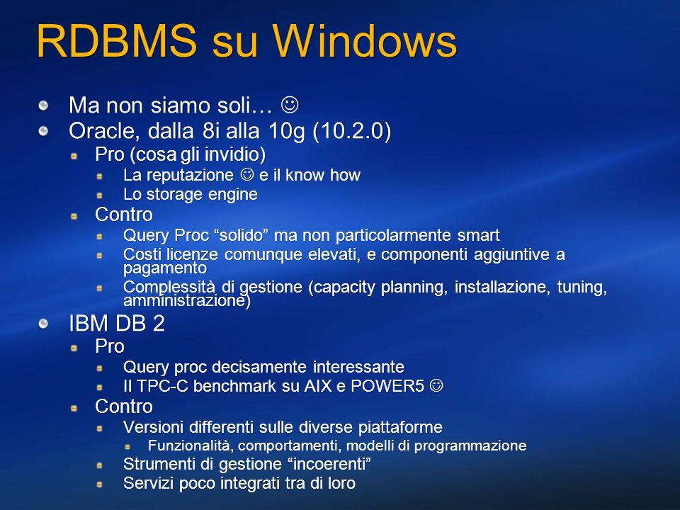 RDBMS su Windows Ma non siamo soli… 