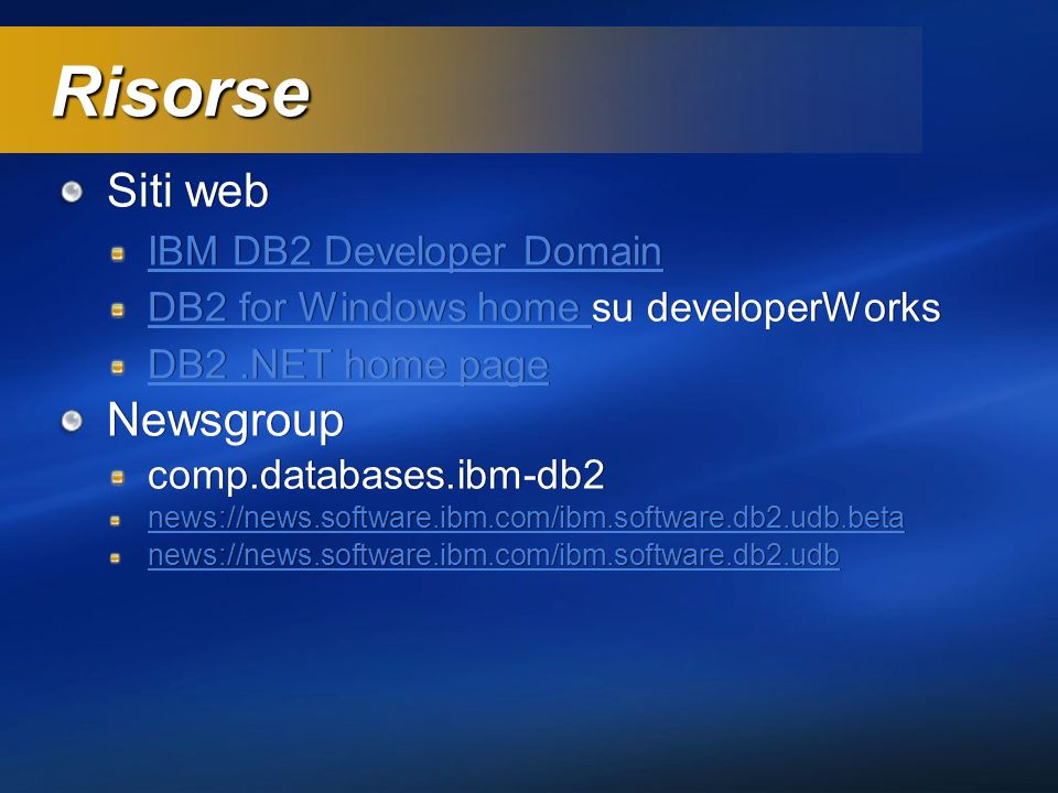 Risorse Siti web Newsgroup IBM DB2 Developer Domain