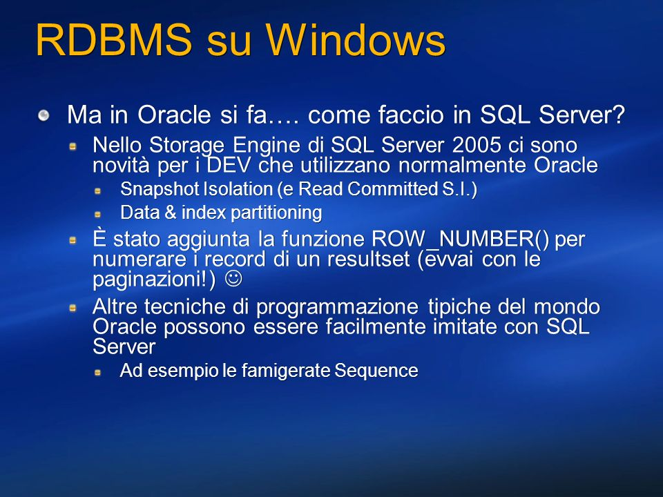 RDBMS su Windows Ma in Oracle si fa…. come faccio in SQL Server