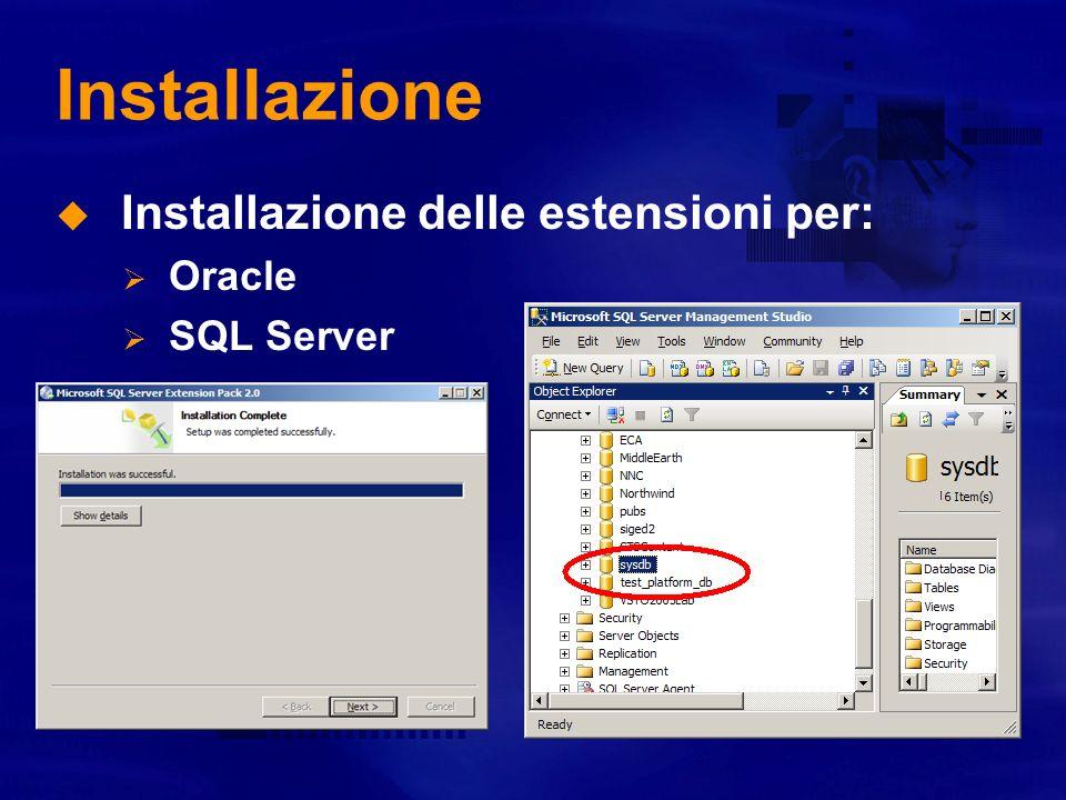 Installazione Installazione delle estensioni per: Oracle SQL Server