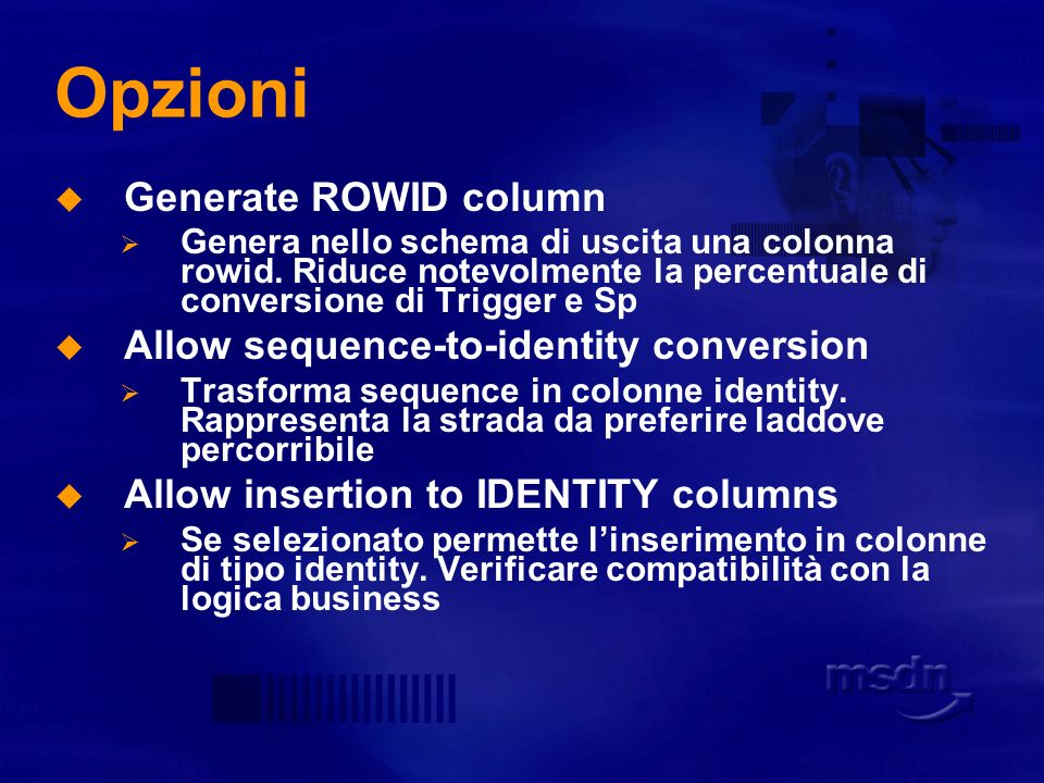 Opzioni Generate ROWID column Allow sequence-to-identity conversion