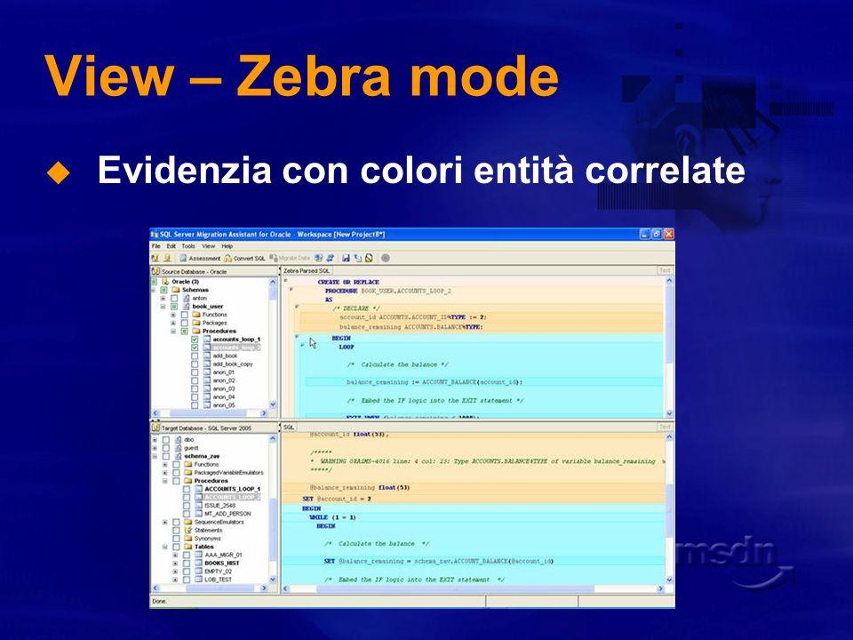 View – Zebra mode Evidenzia con colori entità correlate