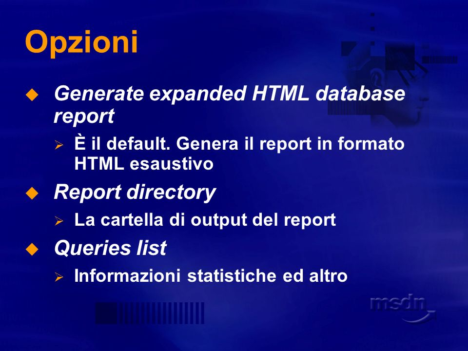 Opzioni Generate expanded HTML database report Report directory