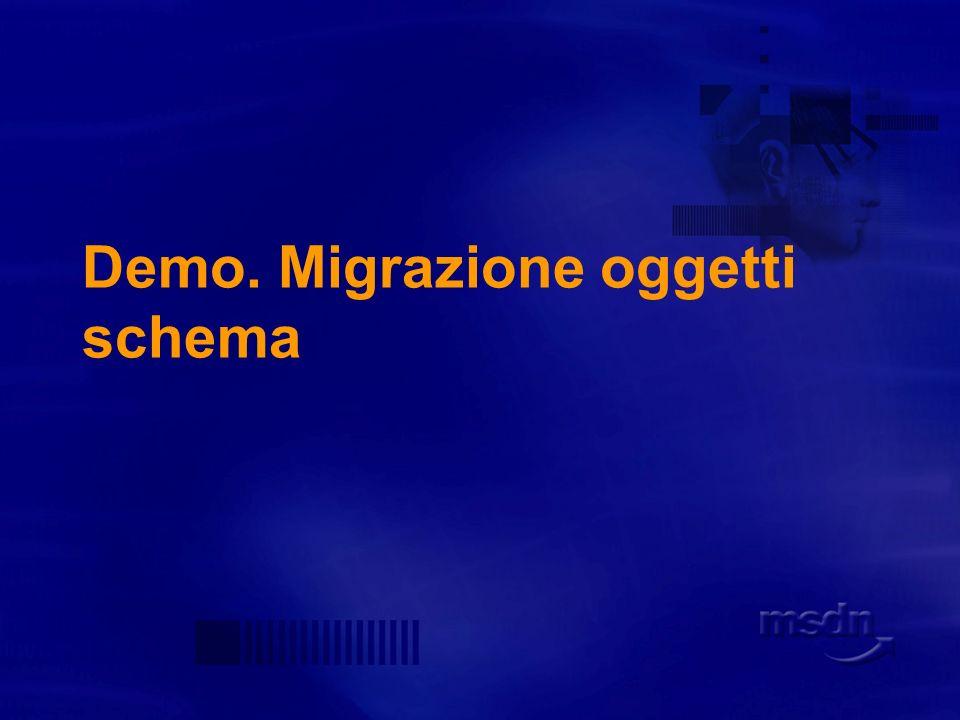 Demo. Migrazione oggetti schema