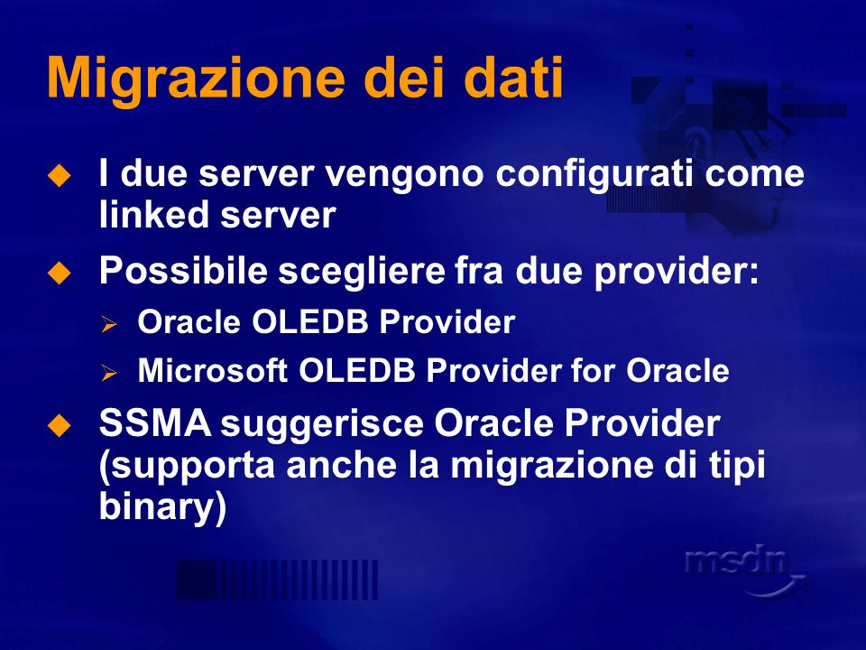 Migration Day Roma 5 dic 2005 http://www.codearchitects.com/ Migrazione dei dati. I due server vengono configurati come linked server.