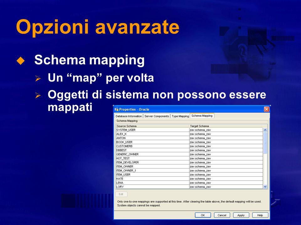 Opzioni avanzate Schema mapping Un map per volta