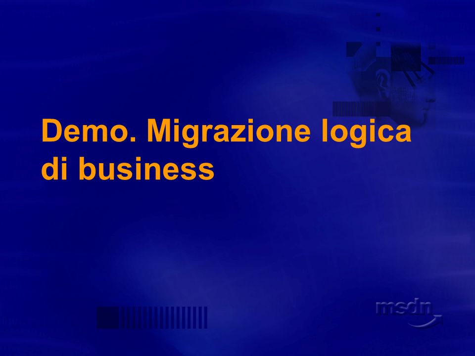 Demo. Migrazione logica di business