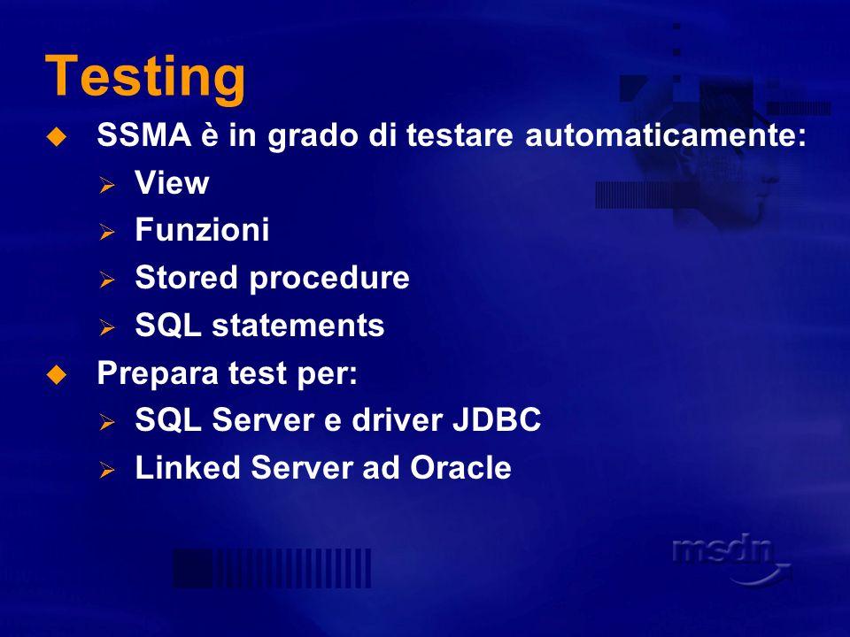 Testing SSMA è in grado di testare automaticamente: View Funzioni