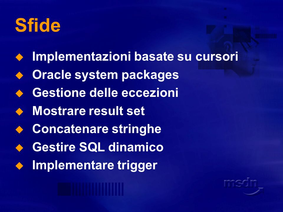 Sfide Implementazioni basate su cursori Oracle system packages