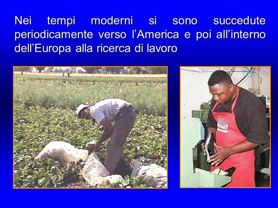 Nei tempi moderni si sono succedute periodicamente verso l'America e poi all'interno dell'Europa alla ricerca di lavoro