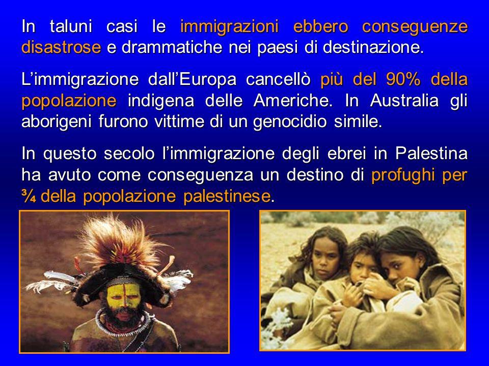 In taluni casi le immigrazioni ebbero conseguenze disastrose e drammatiche nei paesi di destinazione.