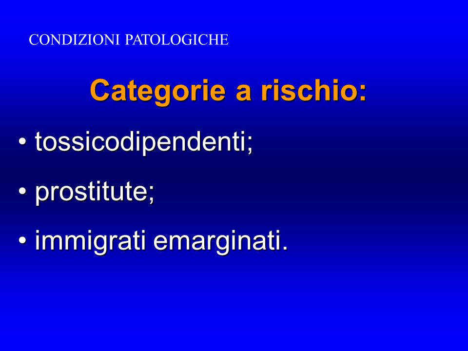 Categorie a rischio: tossicodipendenti; prostitute;