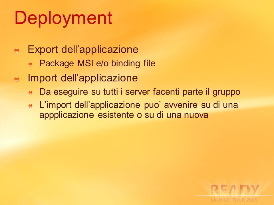 Deployment Export dell'applicazione Import dell'applicazione