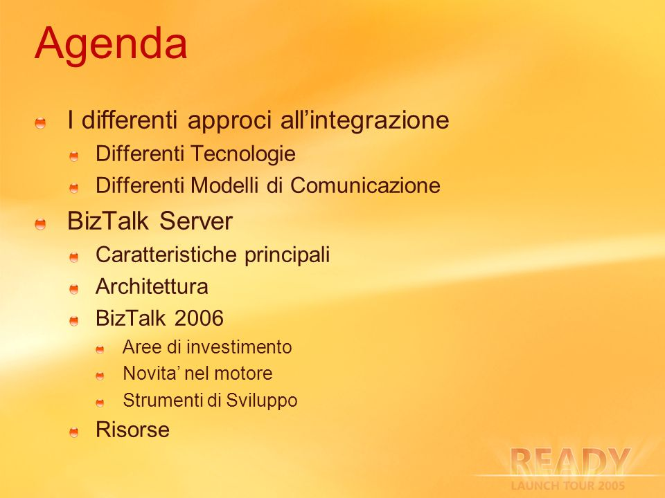 Agenda I differenti approci all'integrazione BizTalk Server