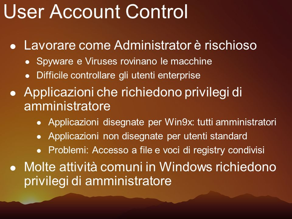 User Account Control Lavorare come Administrator è rischioso
