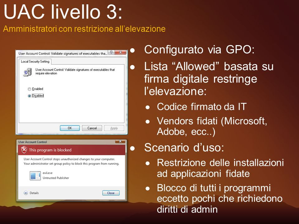 UAC livello 3: Configurato via GPO: